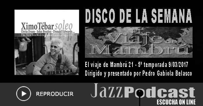 podcast-jazz-el-viaje-de-mambru-ximo-tebar-soleo-marzo-2017