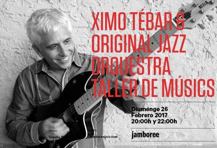 XIMO TEBAR ORIGINAL JAZZ ORQUESTRA TALLER DE MUSICS JAMBOREE BARCELONA FEBRERO 2017