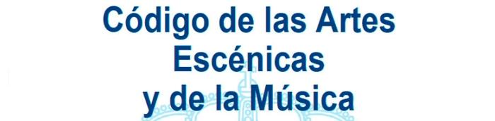 Codigo-de-las-Artes-Escenicas-y-de-la-Musica