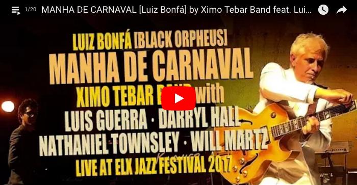 XIMO-TEBAR-BAND-MANHA-DE-CARNAVAL-WITH-NATHANIEL-TOWNSLEY-DARRYL-HALL-LUIS-GUERRA-WILL-MARTZ-ELX-JAZZ-FESTIVAL-2017-YOUTUBE