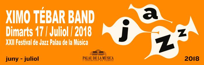 ximo-tebar-band-palau-de-la-musica-valencia-festival-de-jazz-julio-2018