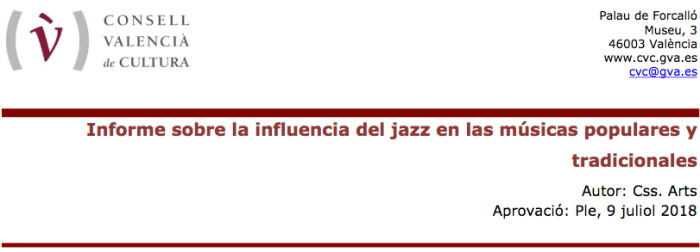 INFORME CVC - Influencia del jazz en las musicas populares y tradicionales - Consell Valencia de Cultura - Aprovacio Ple 9 juliol 2018