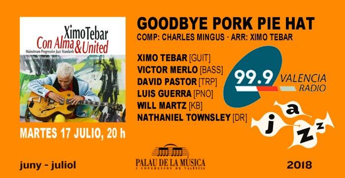 XIMO-TEBAR-99.9-VALENCIA-RADIO-FESTIVAL-JAZZ-PALAU-DE-LA-MUSICA-2018-GOODBYE-PORK-PIE-HAT