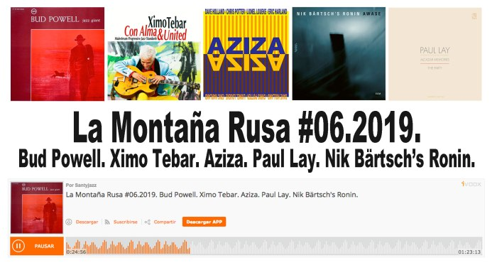 JAZZ-LA-MONTAÑA-RUSA-BUD-POWEL-XIMO-TEBAR-AZIZA-CHRIS-POTTER-LIONEL-LOUEKE-DAVE-HOLLAND-ERIC-HARLAND