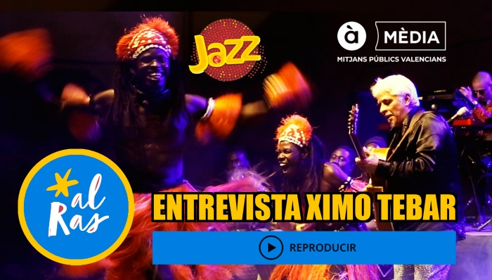 XIMO-TEBAR-JAZZ-A-PUNT-MEDIA-AL-RAS-ENTREVISTA-JULY-2019
