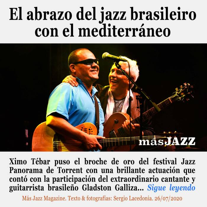 Ximo-Tebar-Gladston-Galliza-Brazilian-Jazz-Project-El-abrazo-del-jazz-brasileiro-con-el-mediterráneo-mas-jazz-magazine-jazz-panorama-Torrent-Julio-2020